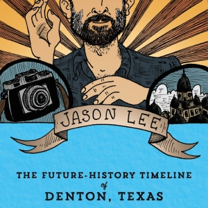 The Future-History Timeline of Denton, Texas