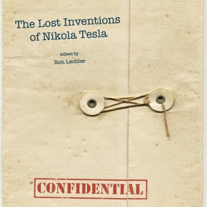 The Lost Inventions of Nikola Tesla